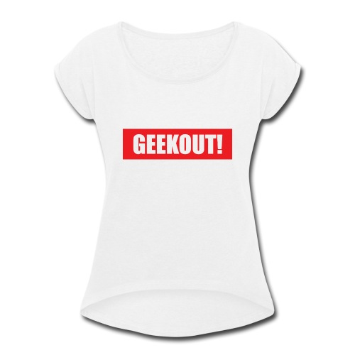 Geekout Gaming Apparel Branded Tee - Women's Roll Cuff T-Shirt