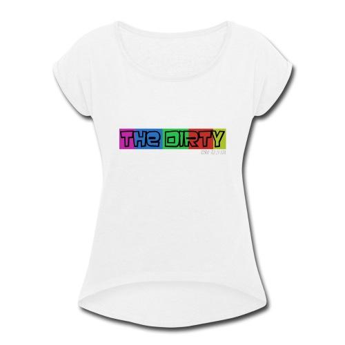 The Dirty FM transparent - Women's Roll Cuff T-Shirt