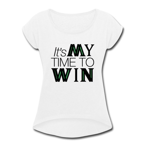 It's My Time WIN - Women's Roll Cuff T-Shirt