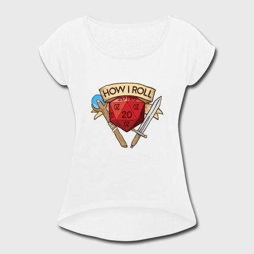 How I Roll D&D DND - Women's Roll Cuff T-Shirt