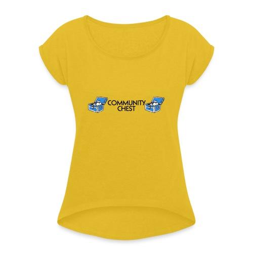 Community Chest - Women's Roll Cuff T-Shirt