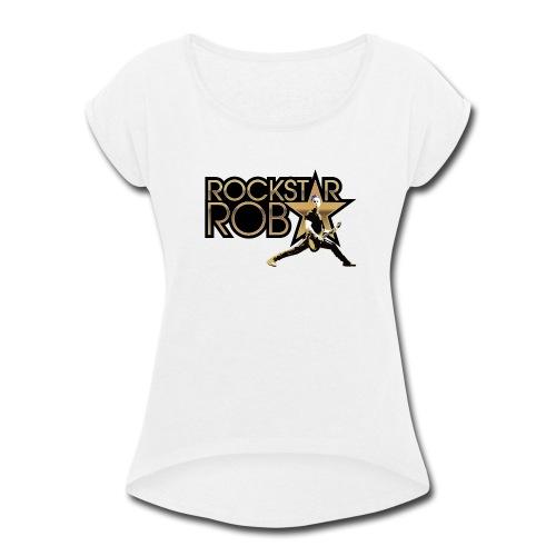 RockstarRob-LogoPlusIllus - Women's Roll Cuff T-Shirt