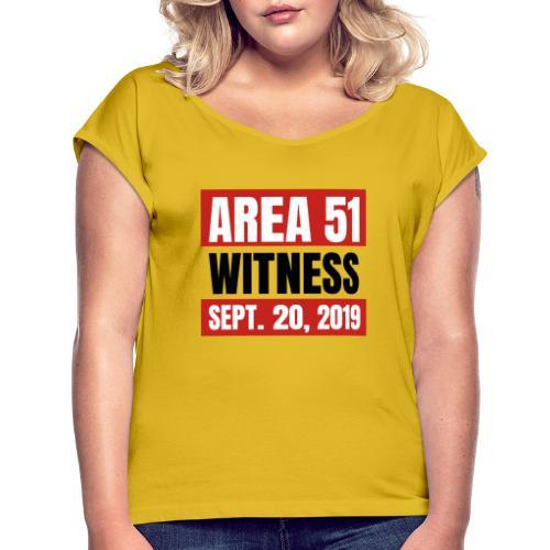 Area 51 Witness - Women's Roll Cuff T-Shirt