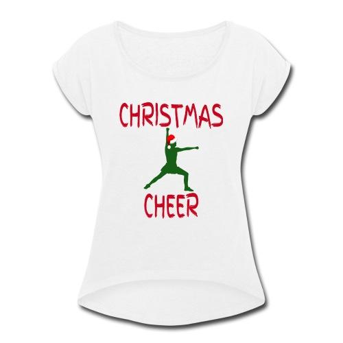Christmas Cheer - Women's Roll Cuff T-Shirt