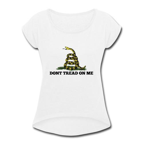 GADSDEN DONT TREAD ON ME - Women's Roll Cuff T-Shirt