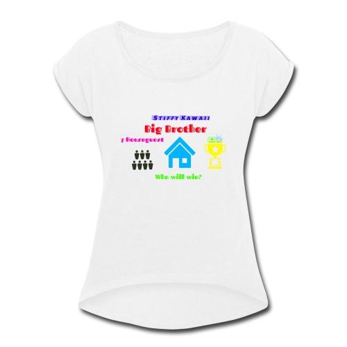 Big Brother Series! - Women's Roll Cuff T-Shirt