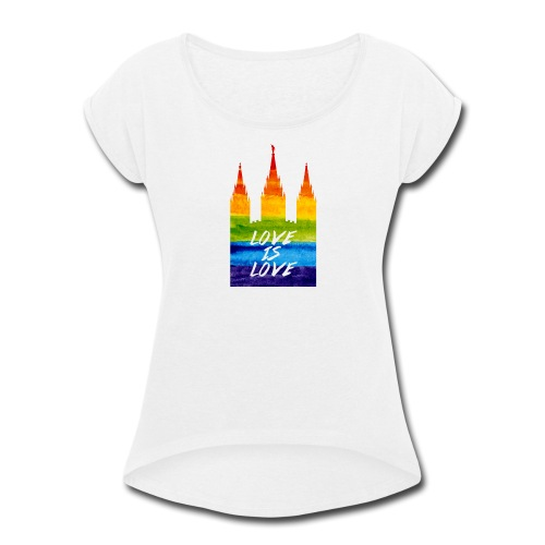Mormon gay temple love is love - Women's Roll Cuff T-Shirt