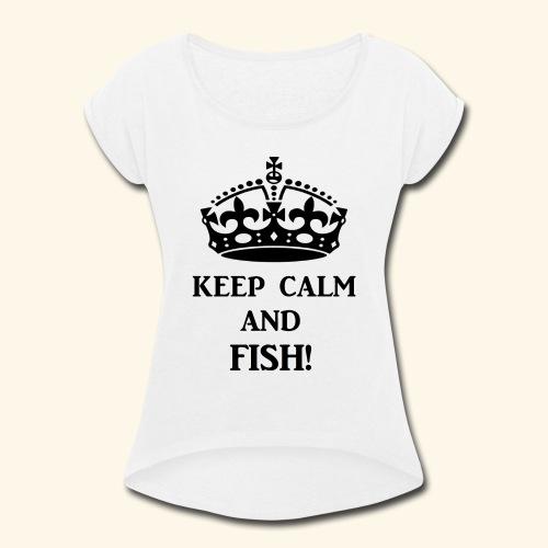 keep calm fish blk - Women's Roll Cuff T-Shirt