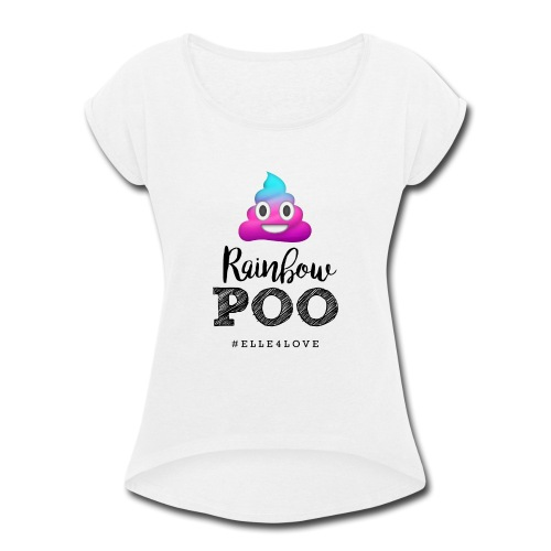 Rainbow Poo - Women's Roll Cuff T-Shirt