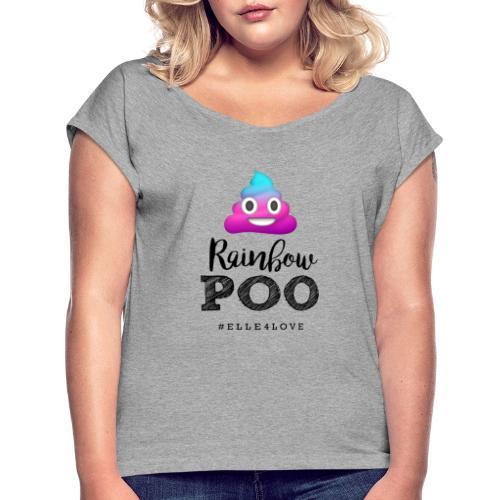 Rainbow Poo - Women's Roll Cuff T-Shirt
