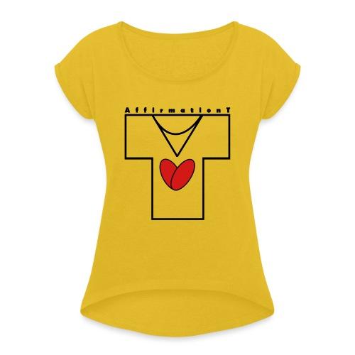 AffirmationT logo - Women's Roll Cuff T-Shirt