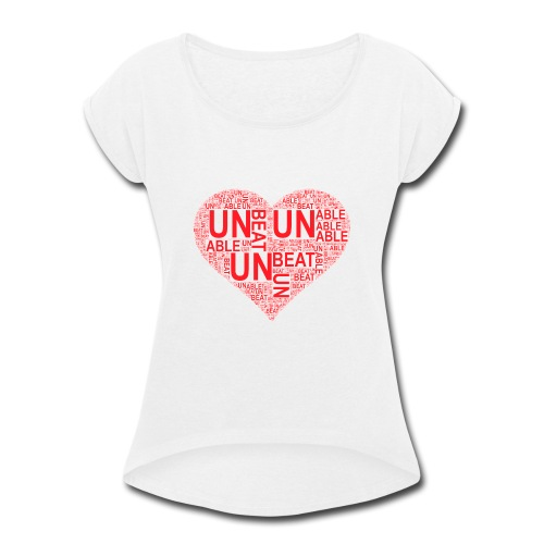 unbeatableMe - Women's Roll Cuff T-Shirt