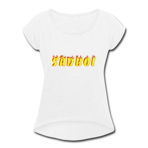 sadboiflames - Women's Roll Cuff T-Shirt