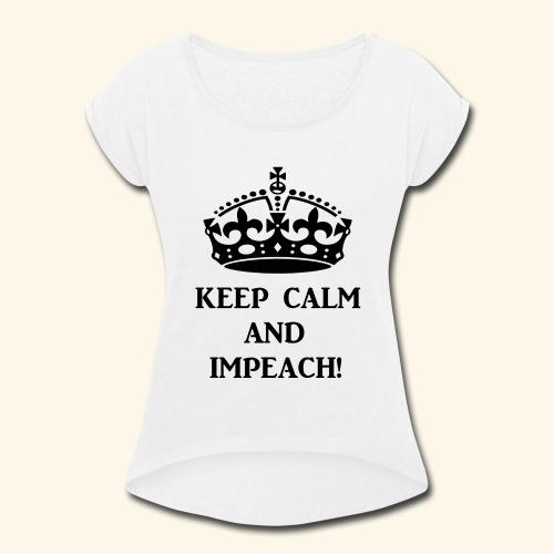 keepcalmimpeachblk - Women's Roll Cuff T-Shirt