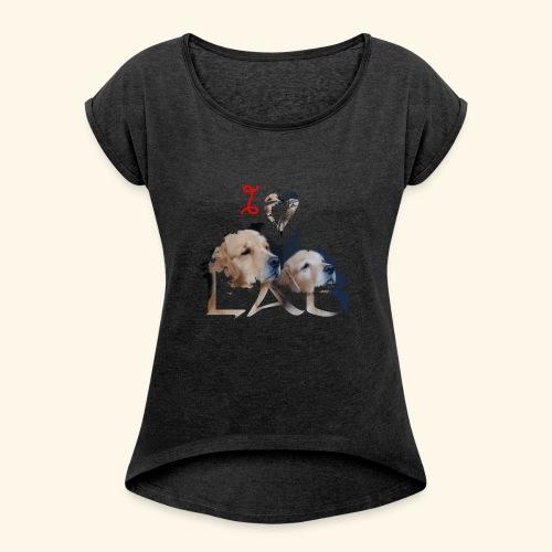 I love Lab - Women's Roll Cuff T-Shirt