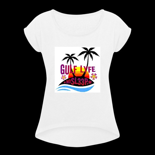 Gulf Lyfe - Women's Roll Cuff T-Shirt
