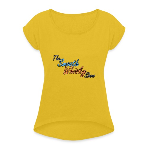 The Smooth Whisky Show - Women's Roll Cuff T-Shirt