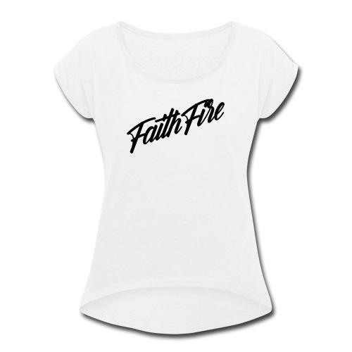 FAITHFIRE SIGNATURE - BLACK - Women's Roll Cuff T-Shirt