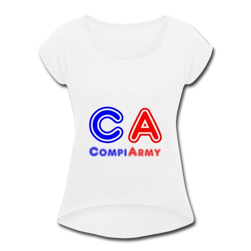 CompiArmy Design | bit.ly/compiarmyyt - Women's Roll Cuff T-Shirt