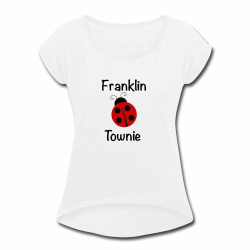 Franklin Townie Ladybug - Women's Roll Cuff T-Shirt