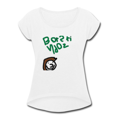 Awfully designed Broski - Women's Roll Cuff T-Shirt