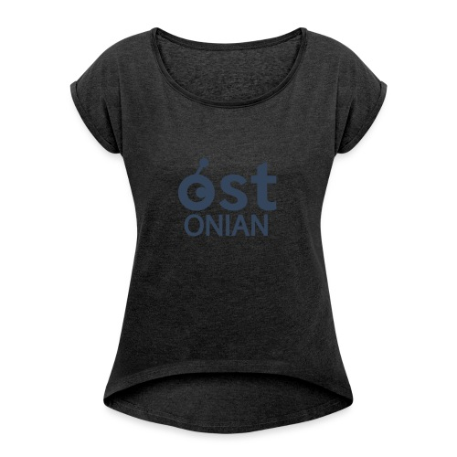 OSTonian by Glen Hendriks - Women's Roll Cuff T-Shirt