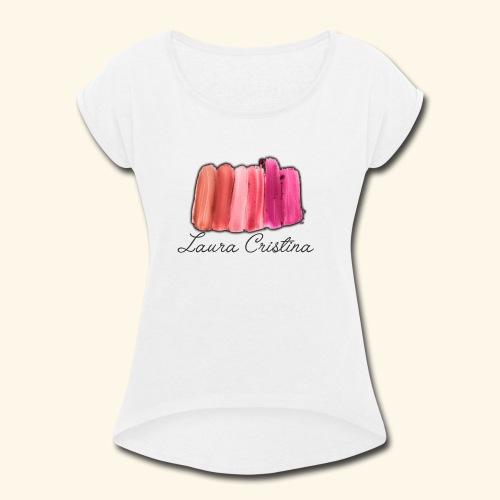 Laura Cristina Swatch - Women's Roll Cuff T-Shirt