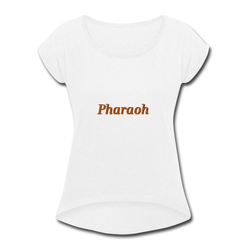 Pharoah - Women's Roll Cuff T-Shirt