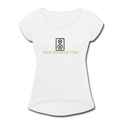 Bass Boosted Clan Brand - Women's Roll Cuff T-Shirt