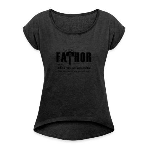 Fa Thor Like Dad Just Way - Women's Roll Cuff T-Shirt