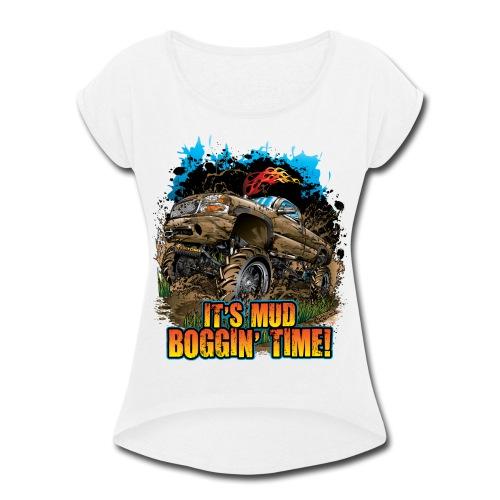 Mud Bogging Time - Women's Roll Cuff T-Shirt
