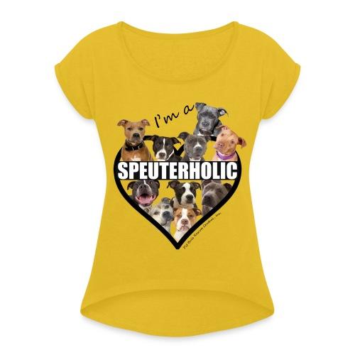Speuterholic - Women's Roll Cuff T-Shirt