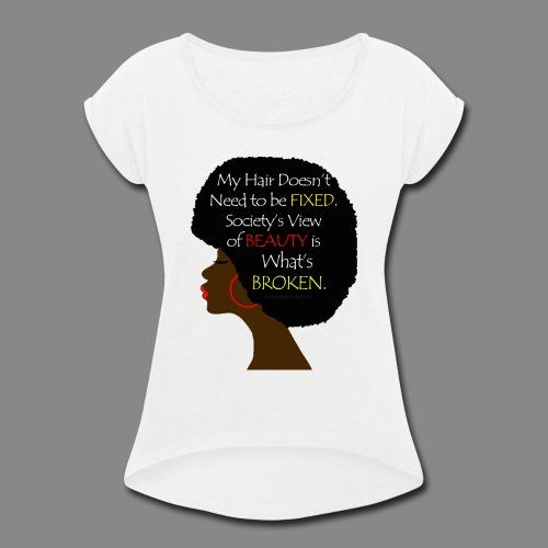 Beauty Perception - Women's Roll Cuff T-Shirt