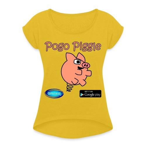 Pogo Piggle - Women's Roll Cuff T-Shirt