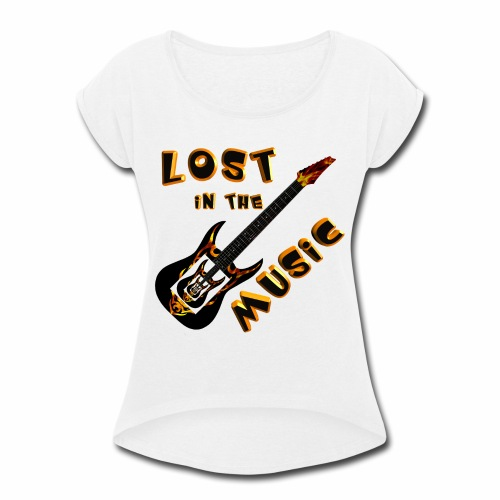 Lost in the Music - Women's Roll Cuff T-Shirt