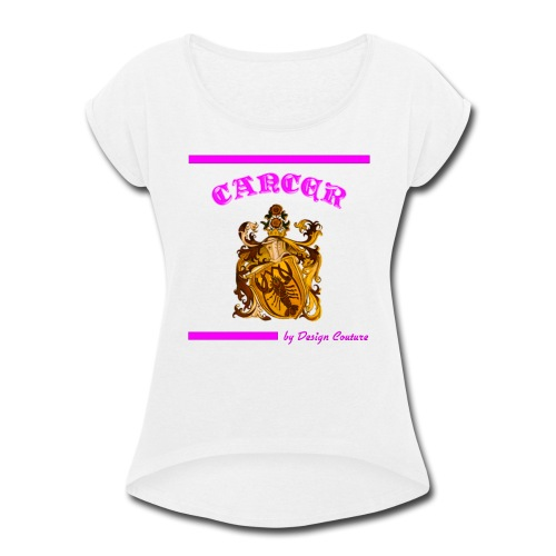 CANCER PINK - Women's Roll Cuff T-Shirt