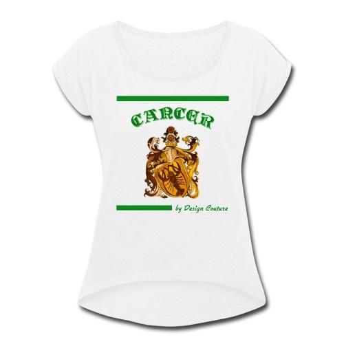 CANCER GREEN - Women's Roll Cuff T-Shirt