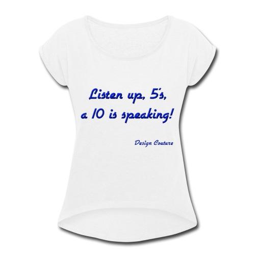 LISTEN UP 5 S BLUE - Women's Roll Cuff T-Shirt