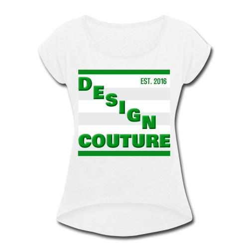 DESIGN COUTURE EST 2016 GREEN - Women's Roll Cuff T-Shirt