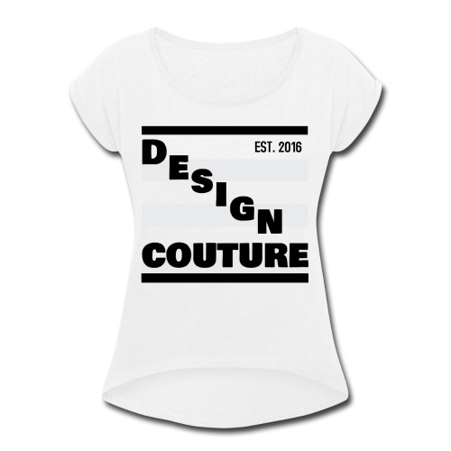 DESIGN COUTURE EST 2016 BLACK - Women's Roll Cuff T-Shirt