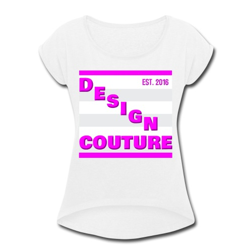 DESIGN COUTURE EST 2016 PINK - Women's Roll Cuff T-Shirt