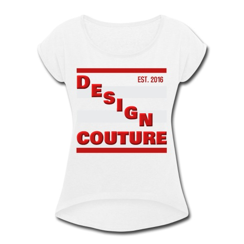 DESIGN COUTURE EST 2016 RED - Women's Roll Cuff T-Shirt