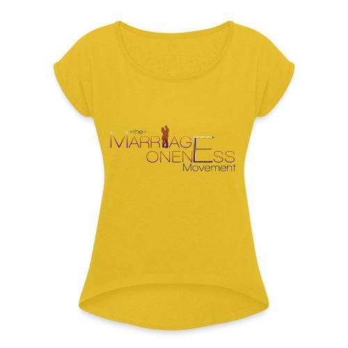 The Marriage Oneness Movement T-shirt - Women's Roll Cuff T-Shirt