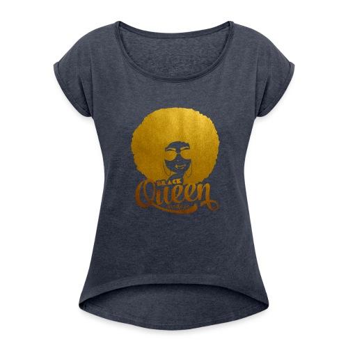 Black Queen - Women's Roll Cuff T-Shirt