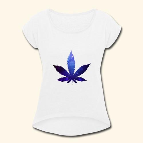 Cannabis Leaf - Galaxy - Weed - Women's Roll Cuff T-Shirt