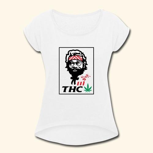 THC MEN - THC SHIRT - FUNNY - Women's Roll Cuff T-Shirt