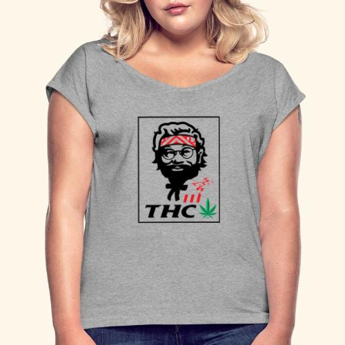 THC MEN - THC SHIRT - FUNNY - Women's Roll Cuff T-Shirt