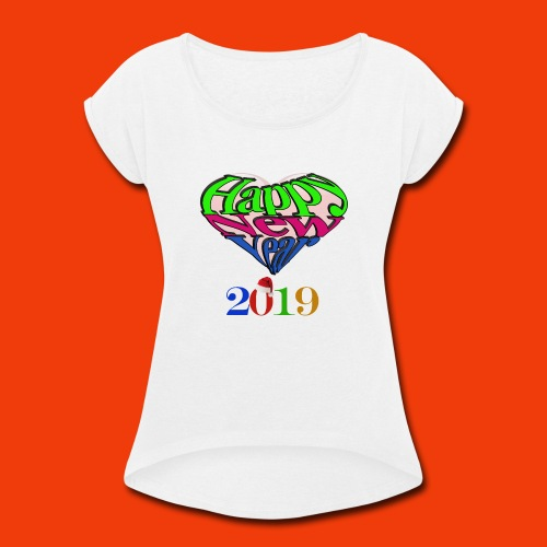 Happy new year 2019 T-shirt for all With heart - Women's Roll Cuff T-Shirt