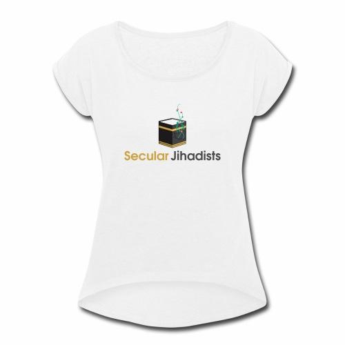 Secular Jihadists - Women's Roll Cuff T-Shirt