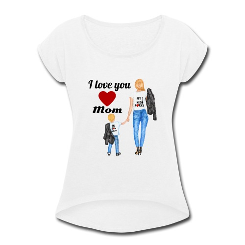 Mother's day gift from daughter, Mother's Day Gift - Women's Roll Cuff T-Shirt